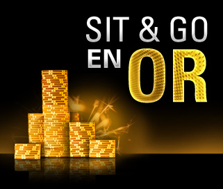 Sit and Go en Or