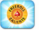 Freerolls Caliente