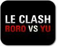 Le Clash Roro vs Yu