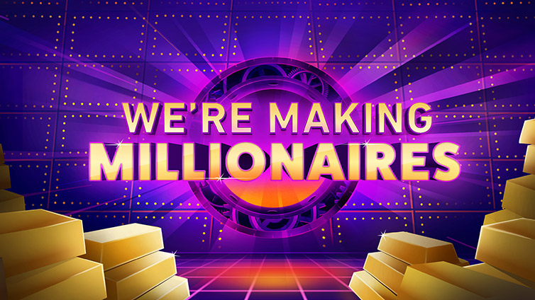 We're Making Millionaires