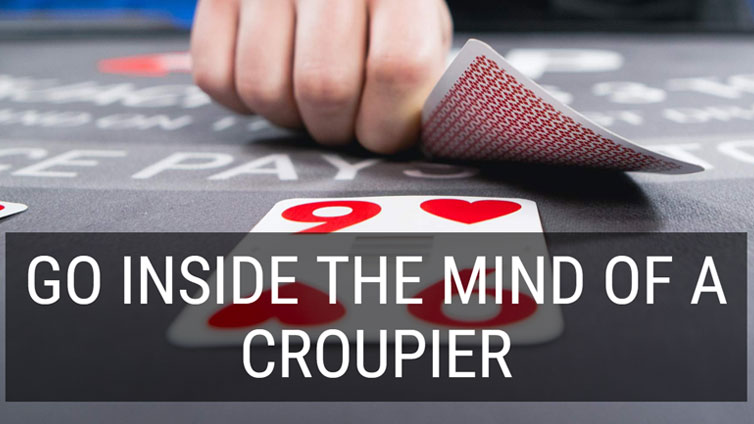 Go Inside the Mind of a Croupier